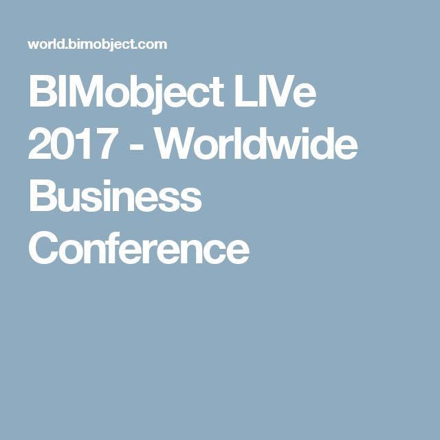 BIMobject LIVe 2017 - Worldwide Business Conference