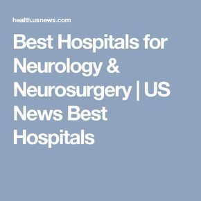 Best Hospitals for Neurology & Neurosurgery | US News Best Hospitals