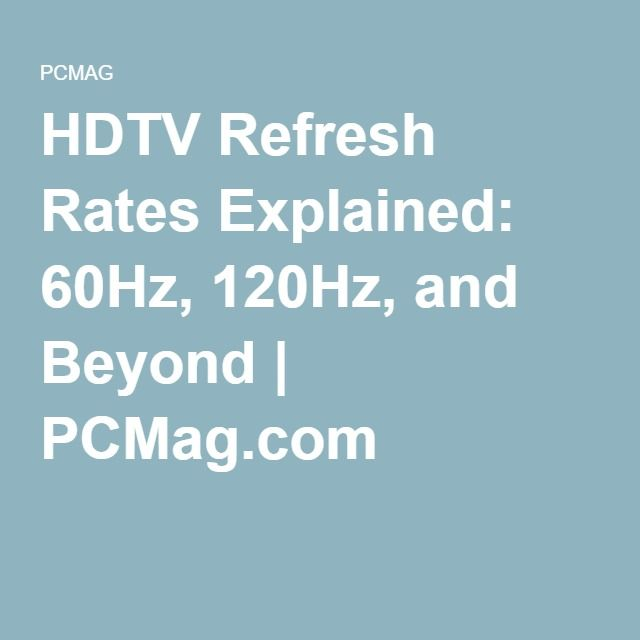 HDTV Refresh Rates Explained: 60Hz, 120Hz, and Beyond | PCMag.com