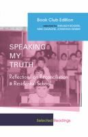 Speaking my truth : reflections on reconciliation & residential school / selected by Shelagh Rogers, Mike DeGagné, Jonathan Dewar.    Location:FNUNIV Regina  Call Number: E 96.5 S64 2012