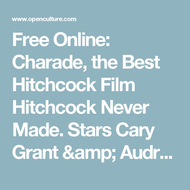 Free Online: Charade, the Best Hitchcock Film Hitchcock Never Made. Stars Cary Grant & Audrey Hepburn