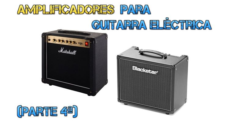 Amplificadores Guitarra Eléctrica (parte 4/7) - Marshall DSL5C Vs Blacks...