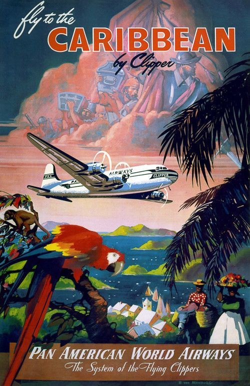 Fly to the Caribbean by Clipper. Pan American World Airways. The System of the Flying Clippers. Illustrated by Mark Von Arenburg, circa 1954. Vintage travel poster.