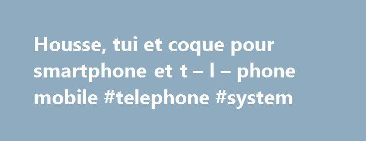 Housse, tui et coque pour smartphone et t – l – phone mobile #telephone #system http://furniture.nef2.com/housse-tui-et-coque-pour-smartphone-et-t-l-phone-mobile-telephone-system/  # Protection pour tпїЅlпїЅphone mobile. coque, housse et пїЅtui DпїЅbit de votre carte пїЅ l'expпїЅdition Un rпїЅseau national de magasins FacilitпїЅ de paiement en 3x ou 10x Paiement 100% sпїЅcurisпїЅ SAV 100% Nantais Materiel.net, spпїЅcialiste de la vente sur Internet de matпїЅriel informatique , High-Tech et…