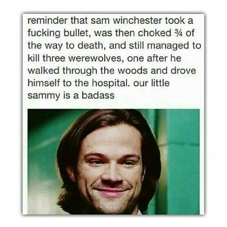 Always a good reminder. I think we get it in our heads that Dean is the badass and Sam is the lovable puppy.