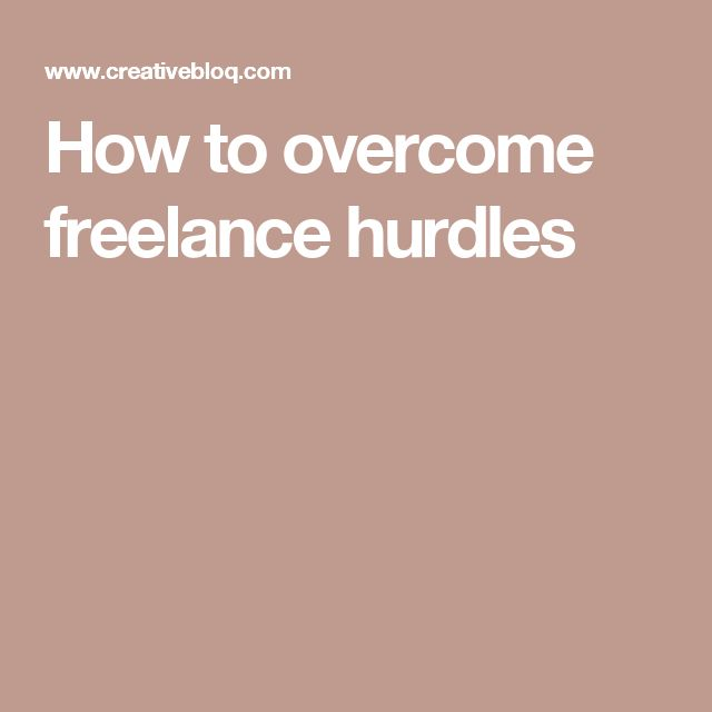 How to overcome freelance hurdles