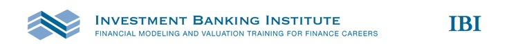 Investment Banking Institute - Financial Modeling and Valuation Training for Finance Careers