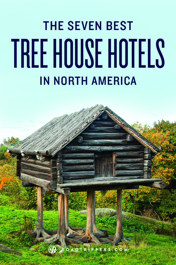 Top ten best treehouse hotels in North America.