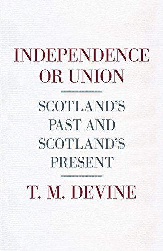 Independence or Union: Scotland's Past and Scotland's Present - There can be no relationship in Europe's history more creative, significant, vexed and uneasy than that between Scotland and England. From the Middle Ages onwards the island of Britain has been shaped by the unique dynamic between Edinburgh and London, exchanging inhabitants, monarchs, money and ideas, sometimes in a spirit of friendship and at others in a spirit of murderous dislike. Tom Devine's seminal new book explores