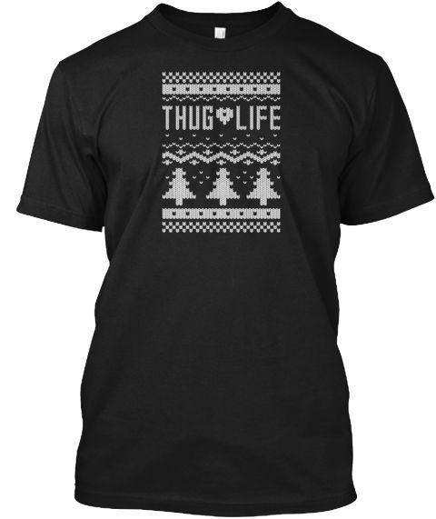 """Ugly """"Thug Life"""" Christmas T Shirt Black T-Shirt Front"""