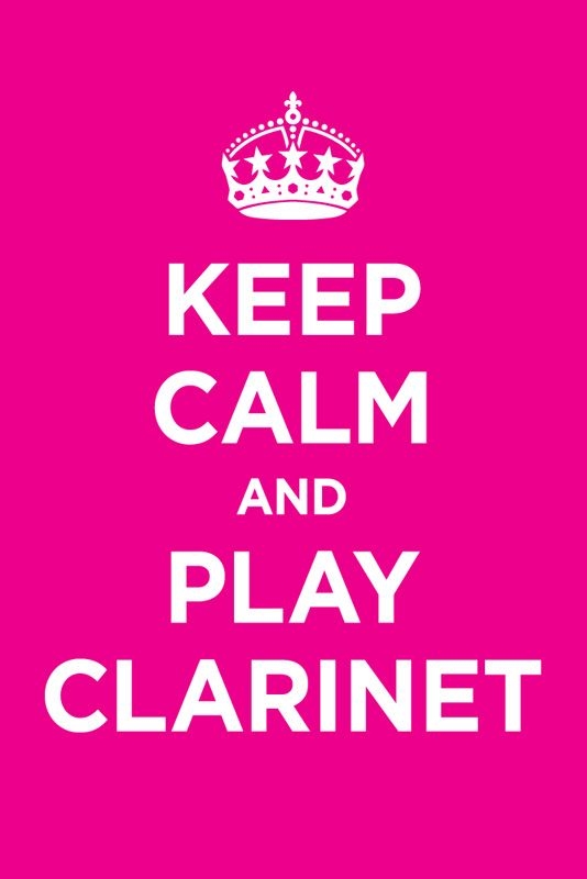 Keep calm and play the clarinet.....i want this is in my room <3