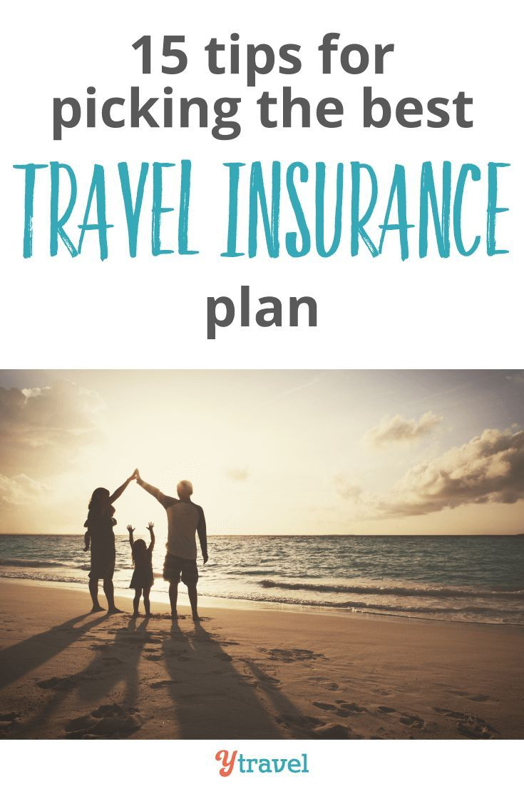 15 Tips For Buying The Best Travel Insurance Policy Best Travel