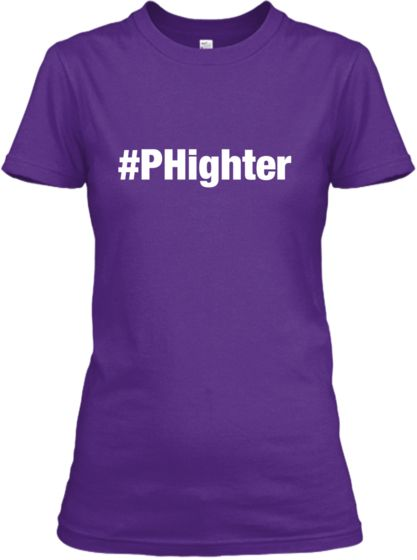 PHight Against PH - Get your #PHighter t-shirt! All profits go to PHA Canada!