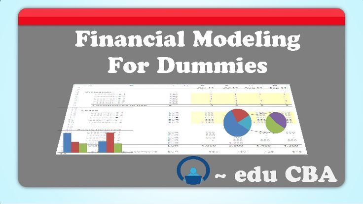 Financial Modeling for Dummies - financial modeling by EduCBA by Corporate Bridge Academy via slideshare