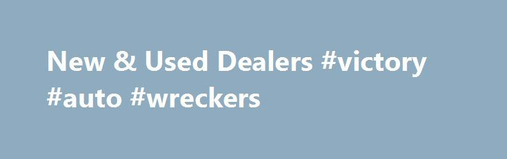 New & Used Dealers #victory #auto #wreckers http://philippines.remmont.com/new-used-dealers-victory-auto-wreckers/  #search used cars # Family owned and operated for over 100 years Stop by and visit one of our Covert Auto Group dealerships today. Covert dealerships serve all of Central Texas including Austin, Round Rock, Georgetown, Cedar Park, Pflugerville, Hutto, Bastrop, San Marcos and San Antonio. We take pride in the vehicles we sell and strive to create a great customer experience and…