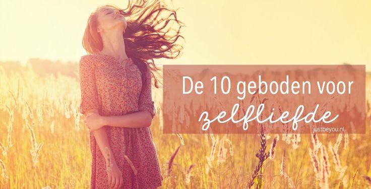 Onderstaand de 10 geboden voor zelfliefde: ik ben die ik ben, ik hoef niet perfect te zijn, ik krijg precies wat ik nodig heb, ik hoef alleen maar volstrekt