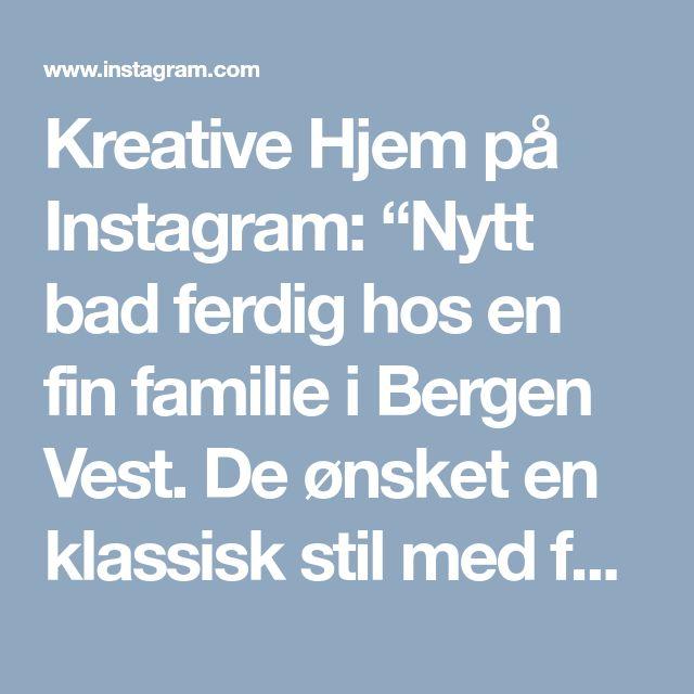 """Kreative Hjem på Instagram: """"Nytt bad ferdig hos en fin familie i Bergen Vest. De ønsket en klassisk stil med farger som passer resten av huset og helst uten kule…"""""""