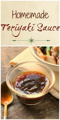 Homemade Teriyaki Sauce...You're going to keep this recipe close by, it's your ticket to fast easy delicious meals