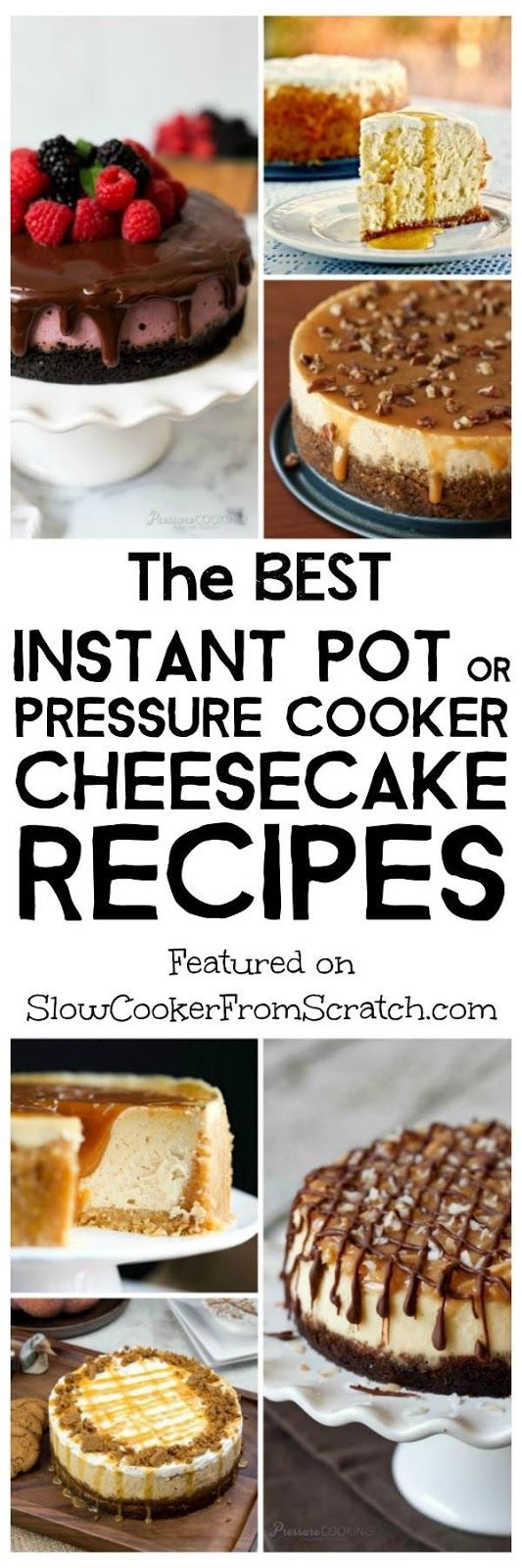 If you've been wanting to try making cheesecake in the Instant Pot, here are The BEST Instant Pot or Pressure Cooker Cheesecake Recipes from bloggers around the web. There are pressure cooker cheesecakes of every kind here, including a couple of low-carb cheesecake recipes!  [featured on Slow Cooker or Pressure Cooker at SlowCookerFromScratch.com] #InstantPot #PressureCooker #InstantPotCheesecake