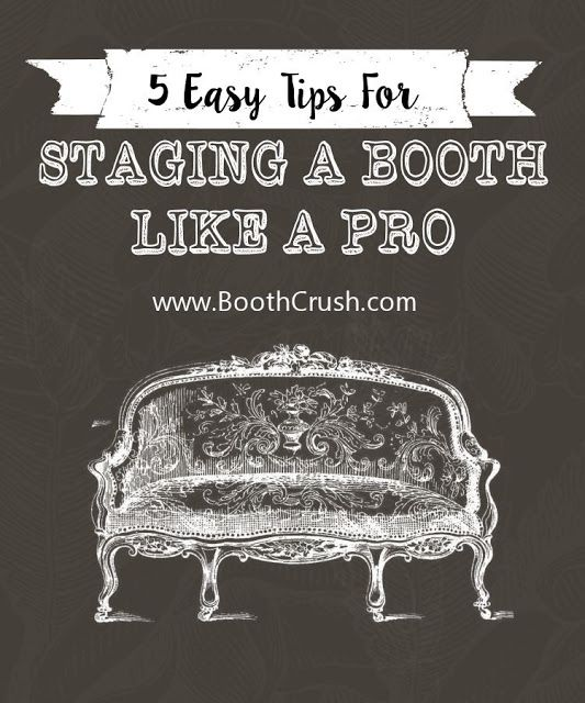 Booth Crush: 5 Easy Tips for Staging A Booth Like a Pro
