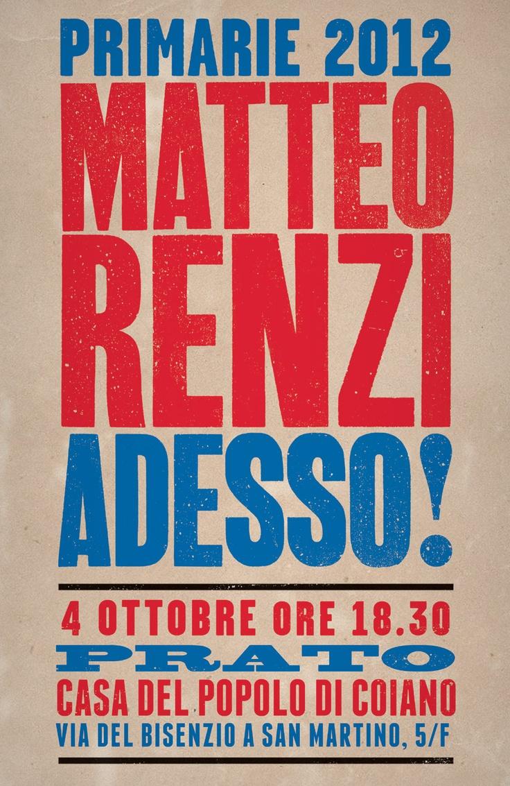 Primarie 2012.  Matteo Renzi a Prato  Giovedì 4 ottobre 2012,  ore 18,30,  Casa del Popolo di Coiano,  Via del Bisenzio a San Martino 5f.  Partecipa e fai partecipare.  ADESSO!  WWW.MATTEORENZI.IT