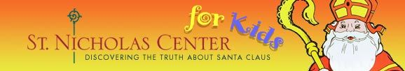 St. Nicholas Center - the Real Santa. St. Nicholas stories, games, and activities for kids. Discovered this thru http://eastkentuckygal.wordpress.com/?s=pin (Mountain Mama blog - posts on homeschooling, etc).