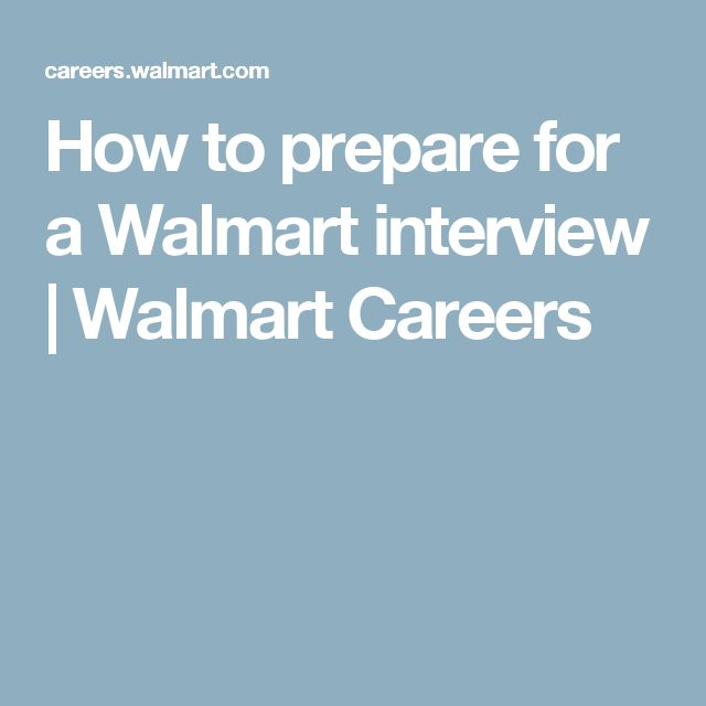 How to prepare for a Walmart interview Walmart Careers Work It