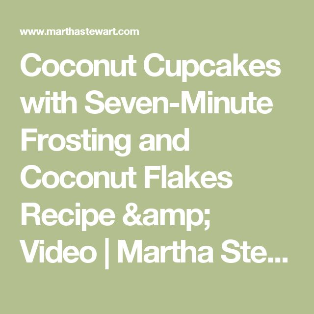 Coconut Cupcakes with Seven-Minute Frosting and Coconut Flakes Recipe ...
