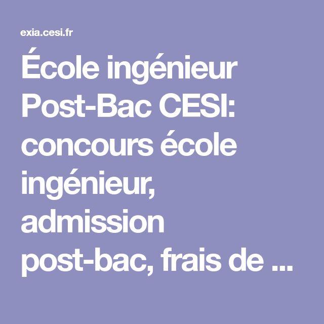 École ingénieur Post-Bac CESI: concours école ingénieur, admission post-bac, frais de scolarité