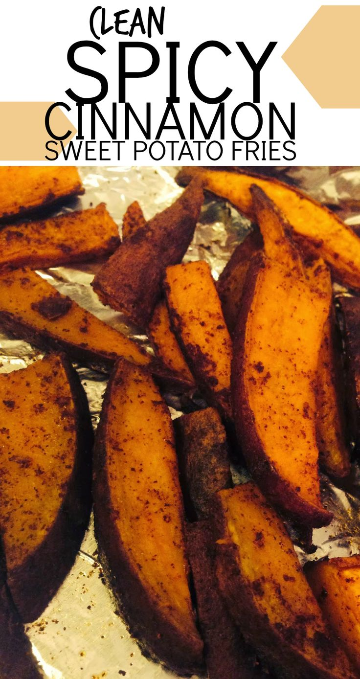 [Clean Spicy Cinnamon Sweet Potato Fries] These sweet potato fries are delicious and have an extra kick to them! They are also a