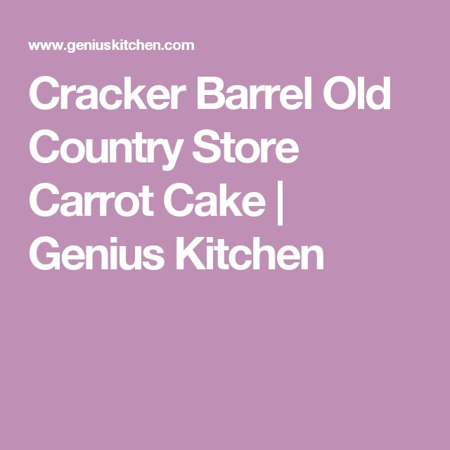 Cracker Barrel Old Country Store Carrot Cake | Genius Kitchen