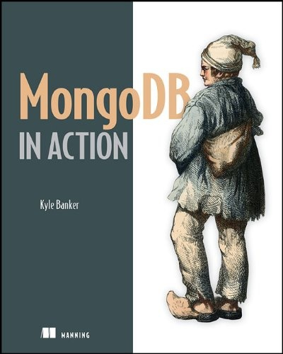 Bestseller Books Online MongoDB in Action Kyle Banker $29.69  - http://www.ebooknetworking.net/books_detail-1935182870.html