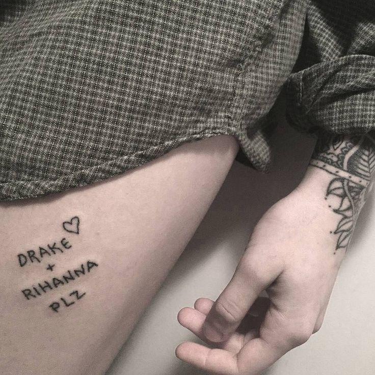 'Drake + Rihanna Plz': Handpoked Tattoo on Thigh