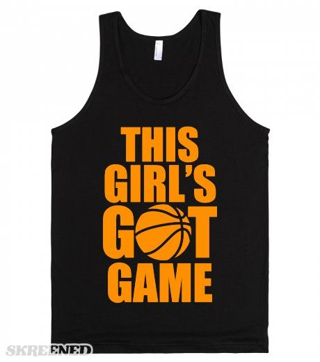 This Girl's Got Game (Basketball) | Tank Top | SKREENED.