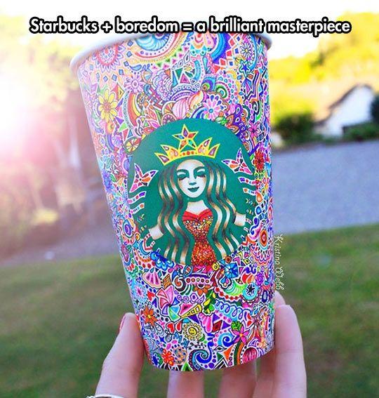 Starbucks plus boredom.