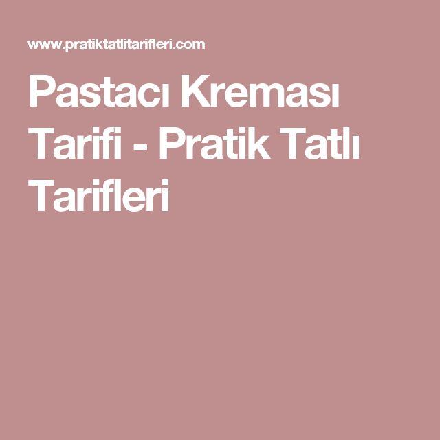 Pastacı Kreması Tarifi - Pratik Tatlı Tarifleri