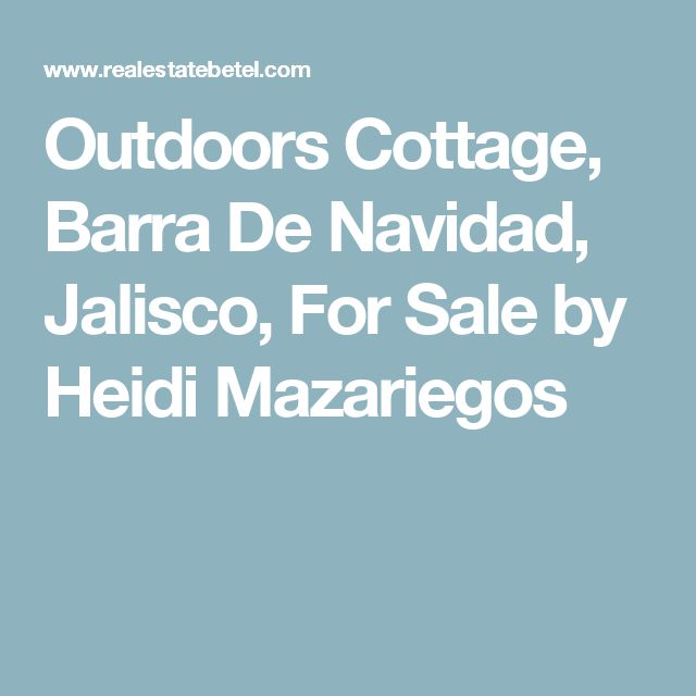 Outdoors Cottage, Barra De Navidad, Jalisco, For Sale by Heidi Mazariegos