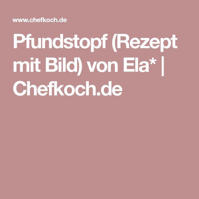 Pfundstopf (Rezept mit Bild) von Ela*   Chefkoch.de