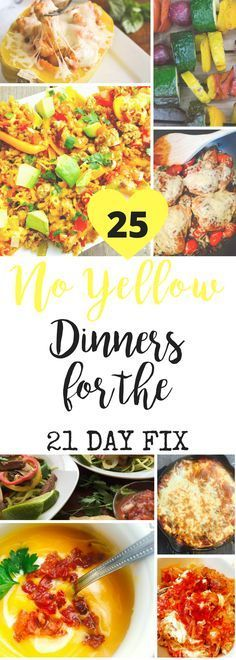 Save your yellows for treats swaps and wine with this list of NO YELLOW dinners for the 21 Day Fix! Mostly gluten-free and low carb, too!