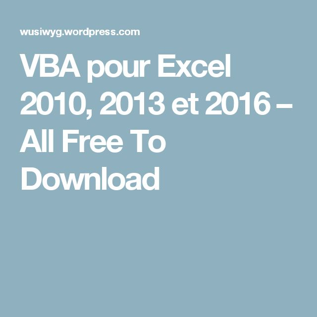 VBA pour Excel 2010, 2013 et 2016 – All Free To Download