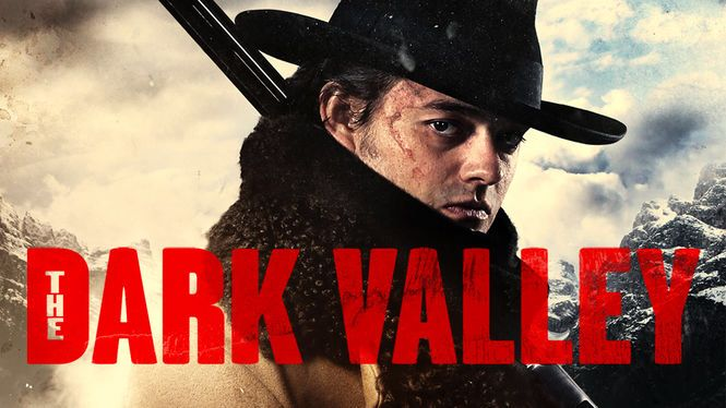 "Check out ""The Dark Valley"" on Netflix"