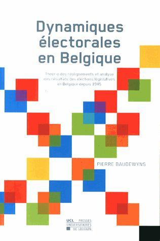 Dynamiques électorales en Belgique. Théorie des réalignements et analyse des résultats des élections législatives en Belgique depuis 1945