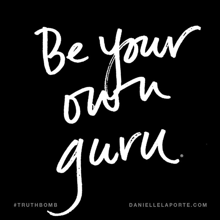 Be your own guru. Subscribe: DanielleLaPorte.com #Truthbomb #Words #Quotes