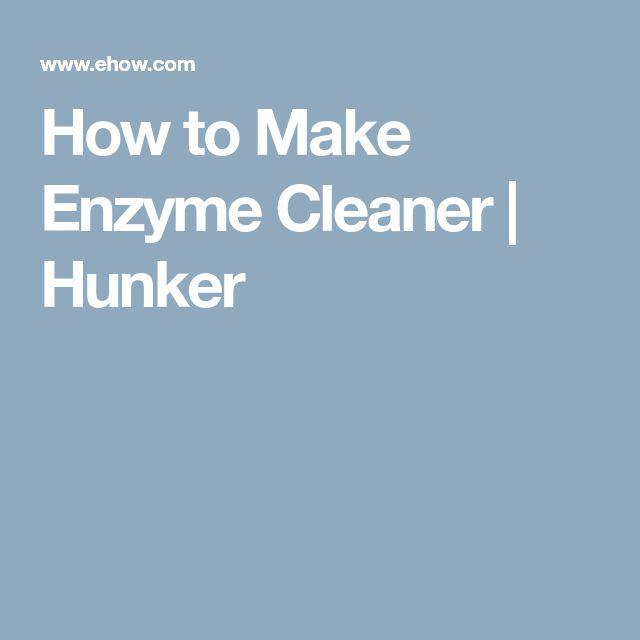 How to Make Enzyme Cleaner | Hunker