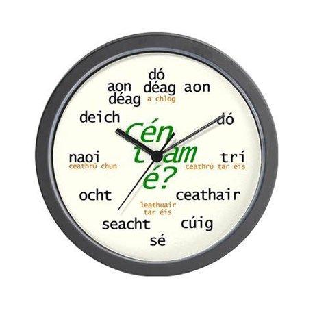 """""""What Time is It?"""" Irish Gaelic Wall Clock"""