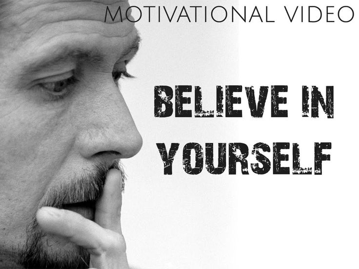BELIEVE IN YOURSELF: Believe in yourself motivational video. | You want it, go get it., Ignore the non-believers.,