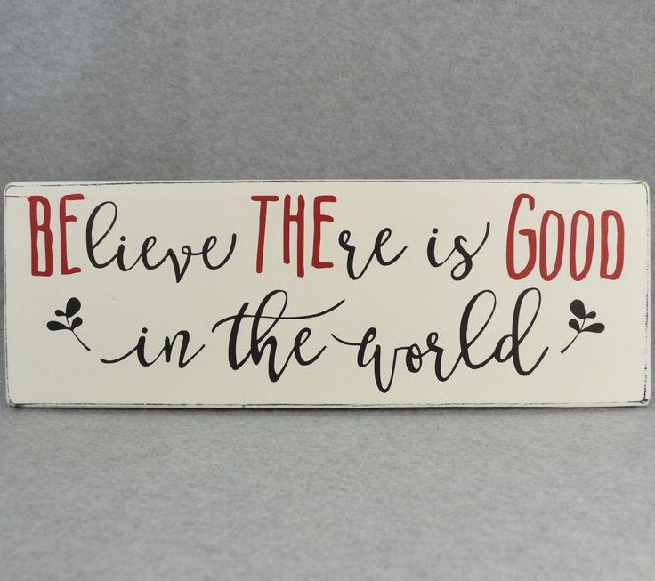 Rustic Farmhouse Style Be The Good Believe There Is Good In The World Inspirational Wood Sign #farmhouseinterior
