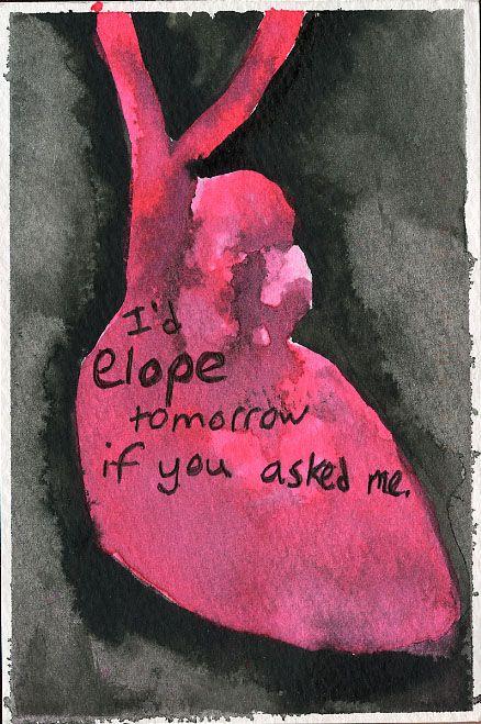 Postsecret: I'd elope tomorrow if you asked me.