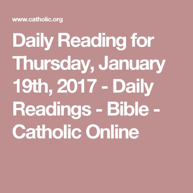 Daily Reading for Thursday, January 19th, 2017 - Daily Readings - Bible - Catholic Online