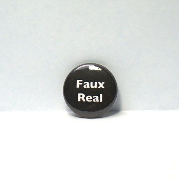 "1"" Pinback Button Faux Real For Real Funny Nerdy Geekery Backpack Book Bag Pin"